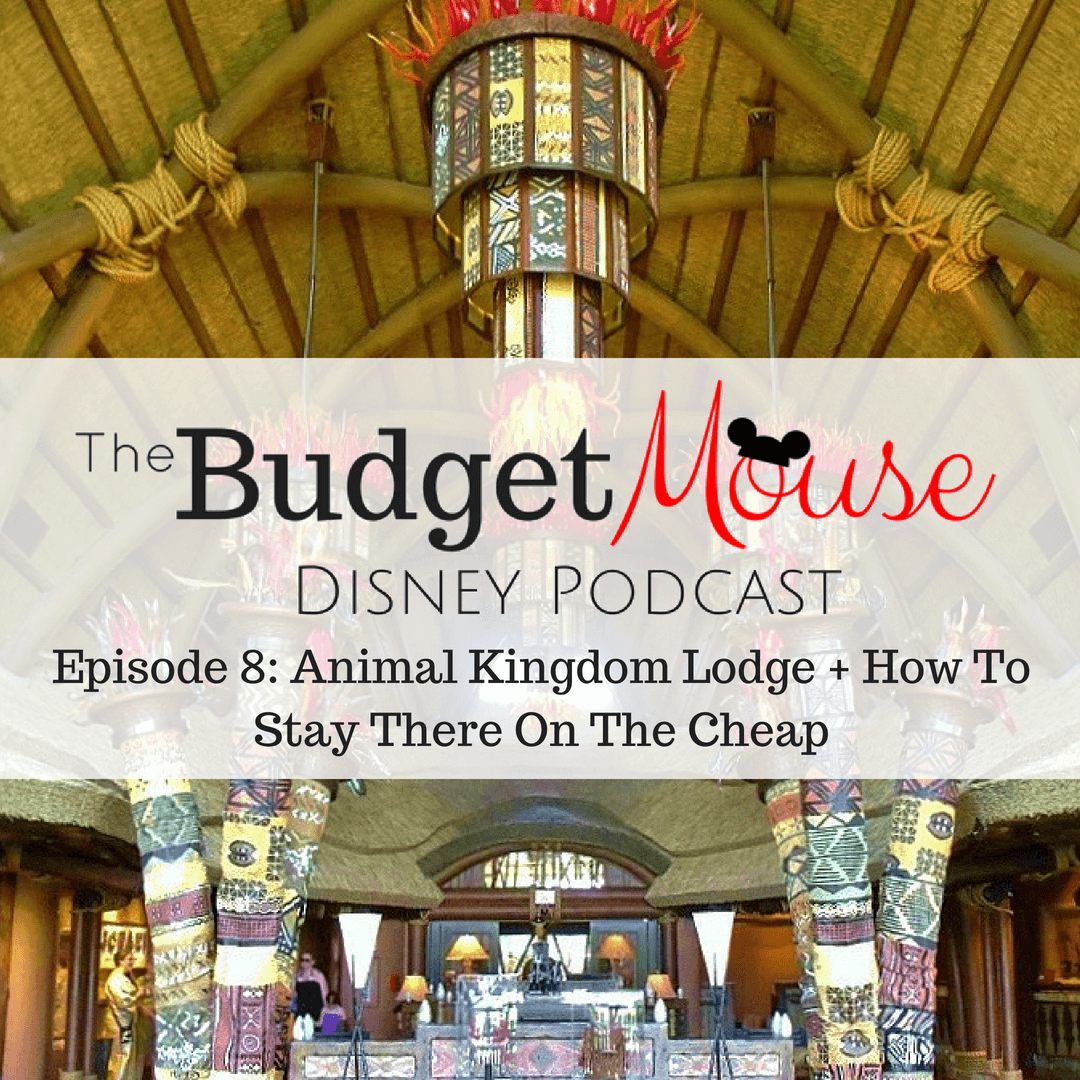 budget mouse podcast image of the animal kingdom lodge lobby