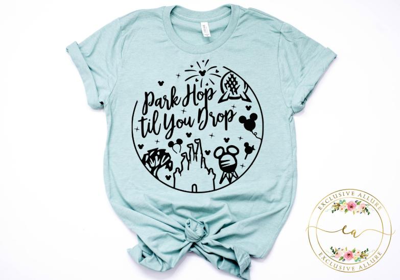 park hop til you drop t-shirt
