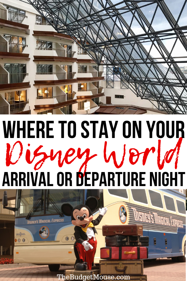 Where to stay on your arrival or departure night for your Disney World vacation! You can save money and have an easier trip by staying at certain places on the first or last night of your Disney vacation. Here are accommodation ideas for your arrival night or departure night. #disneyworldtips #disneyworldonabudget #wheretostayatdisneyworld #disneyplanning #disneyvacation