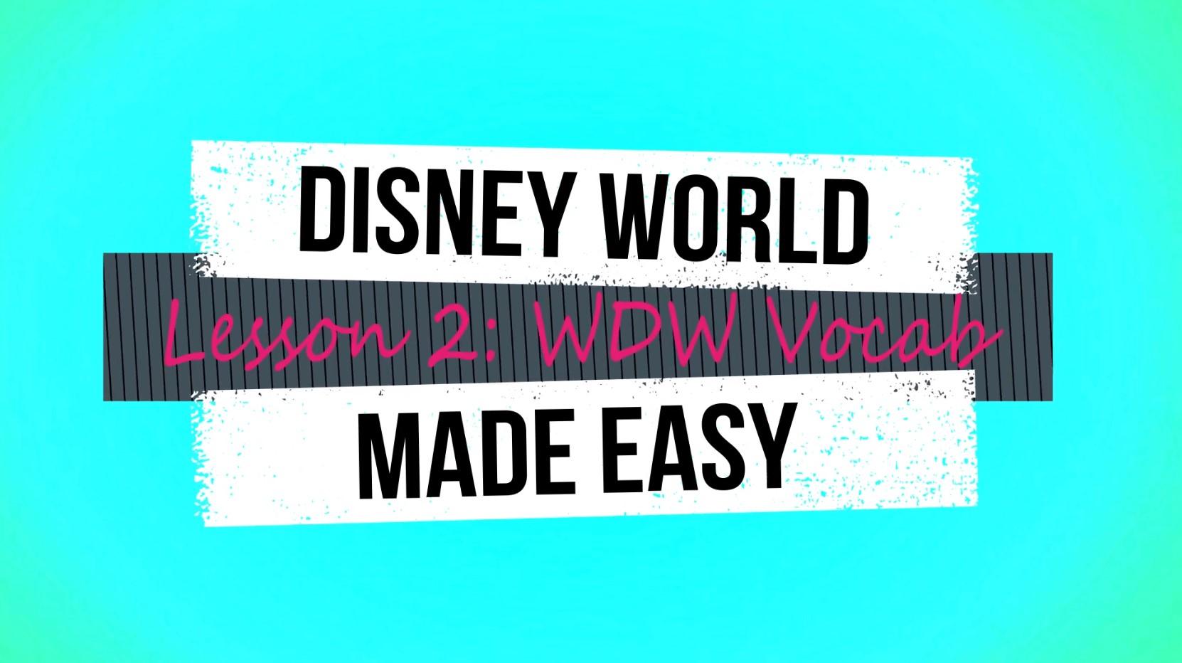 Disney World Made Easy Lesson 2: WDW Vocab image