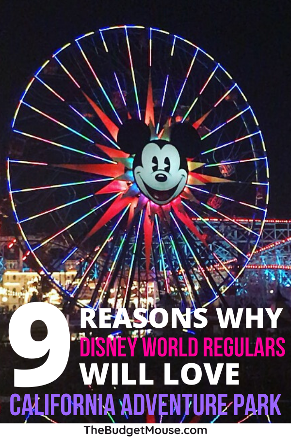 9 reasons why disney world regulars will love california adventure park pinterest image